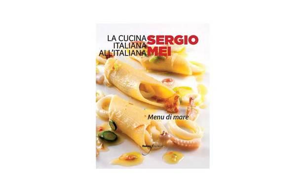 Menù di mare: la Cucina italiana all'italiana di Sergio Mei