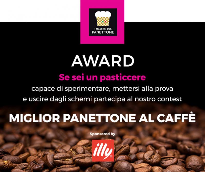 Award Miglior Panettone al Caffè by illy. Scopri come partecipare