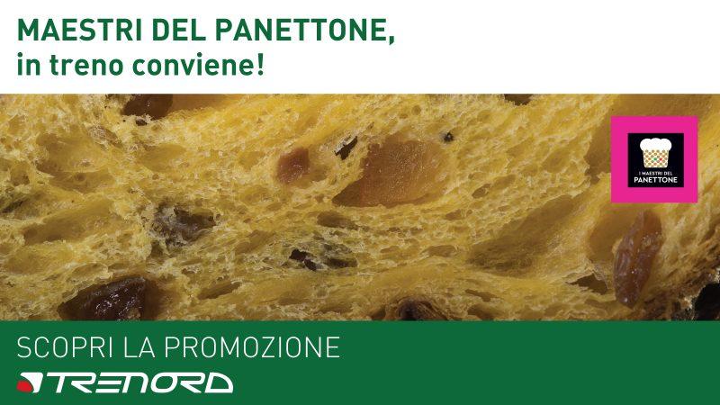 Maestri del Panettone. Scopri la promozione Trenord per chi arriva in treno